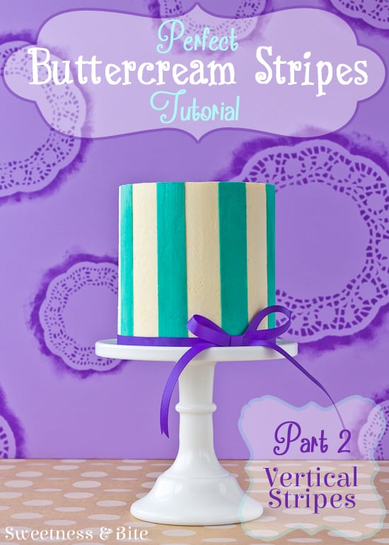 Perfect Buttercream Stripes Tutorial Part Two ~ Vertical Stripes {Sweetness and Bite}