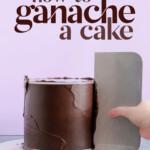 How To Ganache A Cake - A Step-By-Step Tutorial ~ Sweetness & Bite