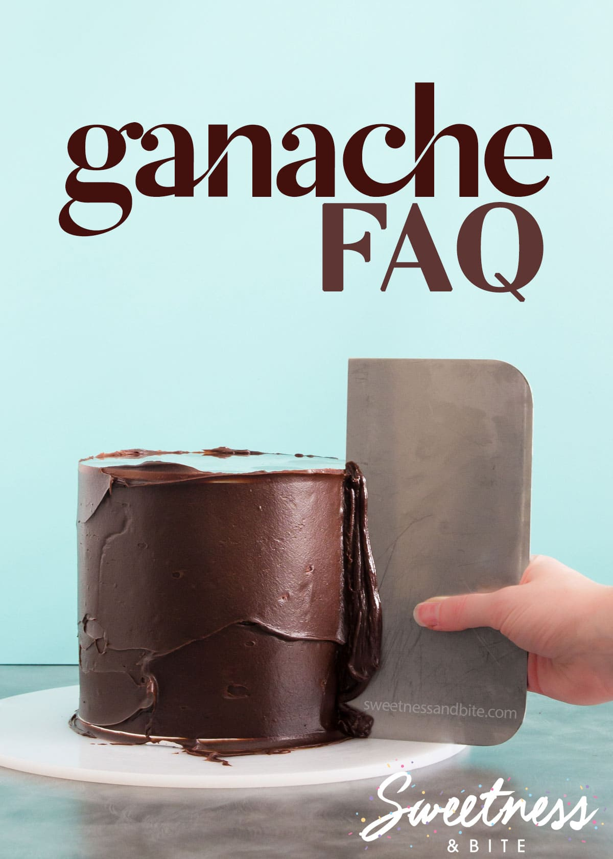 Ganache FAQ. How to Ganache a Cake Frequently Asked Questions ~ Sweetness & Bite