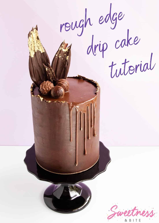 Rough Edge Ganache Drip Cake Tutorial